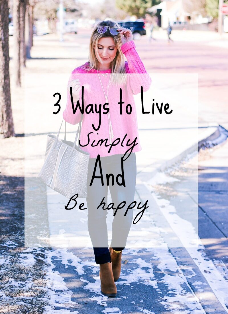 3 Ways To Live Simply And Be Happy