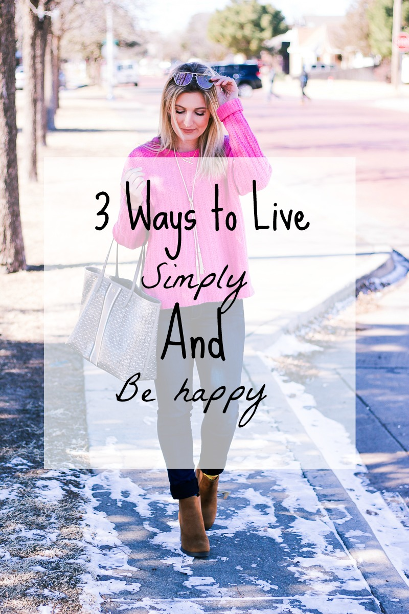 3 Ways to Live Simply by life and style blogger Audrey Madison Stowe