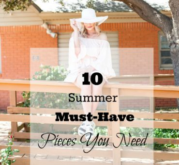 Top 10 Summer Wardrobe Pieces