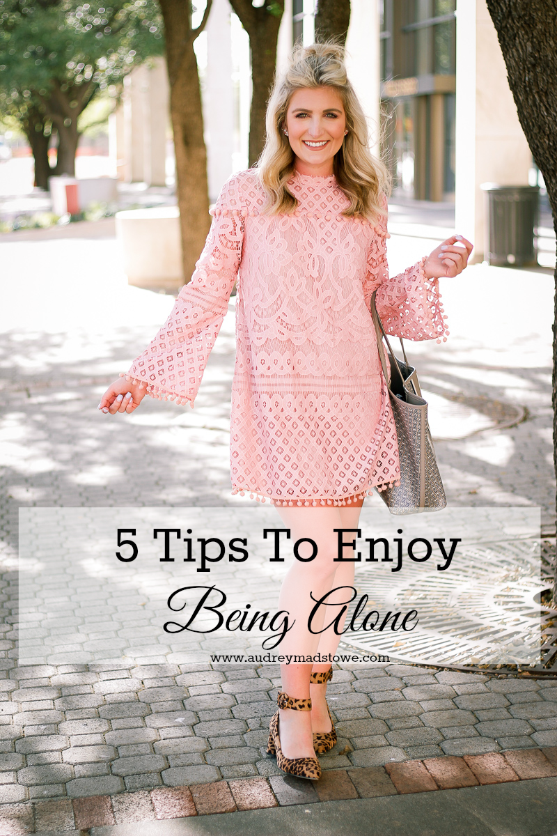 5 Tips To Enjoy Being Alone | Get over Loneliness | Love Yourself | Be an Introvert | by lifestyle and fashion college blogger Audrey Madison Stowe