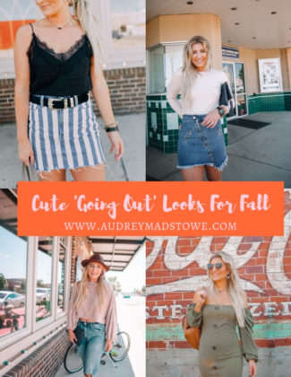 Going Out Looks For Fall | Cute College Style | Audrey Madison Stowe a fashion and lifestyle blogger