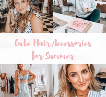 Cute Hair Accessories for Summer | Audrey Madison Stowe a fashion and lifestyle blogger