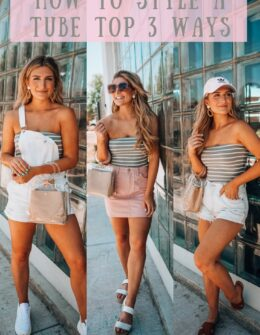 How To Style A Tube Top 3 Ways | Audrey Madison Stowe a Fashion and Lifestyle Blogger