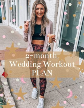 2 Month Wedding Workout Plan | Audrey Madison Stowe a fashion and lifestyle blogger and bride to be