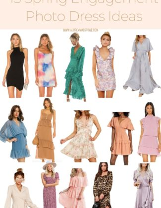 15 Spring Dresses for Engagement Photos   Engagement Photo dress ideas   Audrey Madison Stowe a fashion and lifestyle blogger