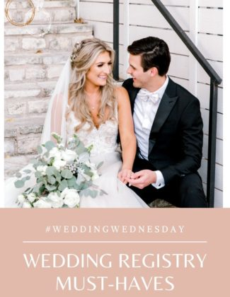 Wedding Registry Must- Haves | Audrey Madison Stowe a fashion and lifestyle blogger