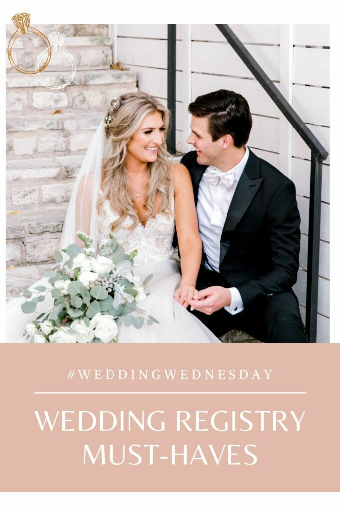 Wedding Registry Must- Haves   Audrey Madison Stowe a fashion and lifestyle blogger