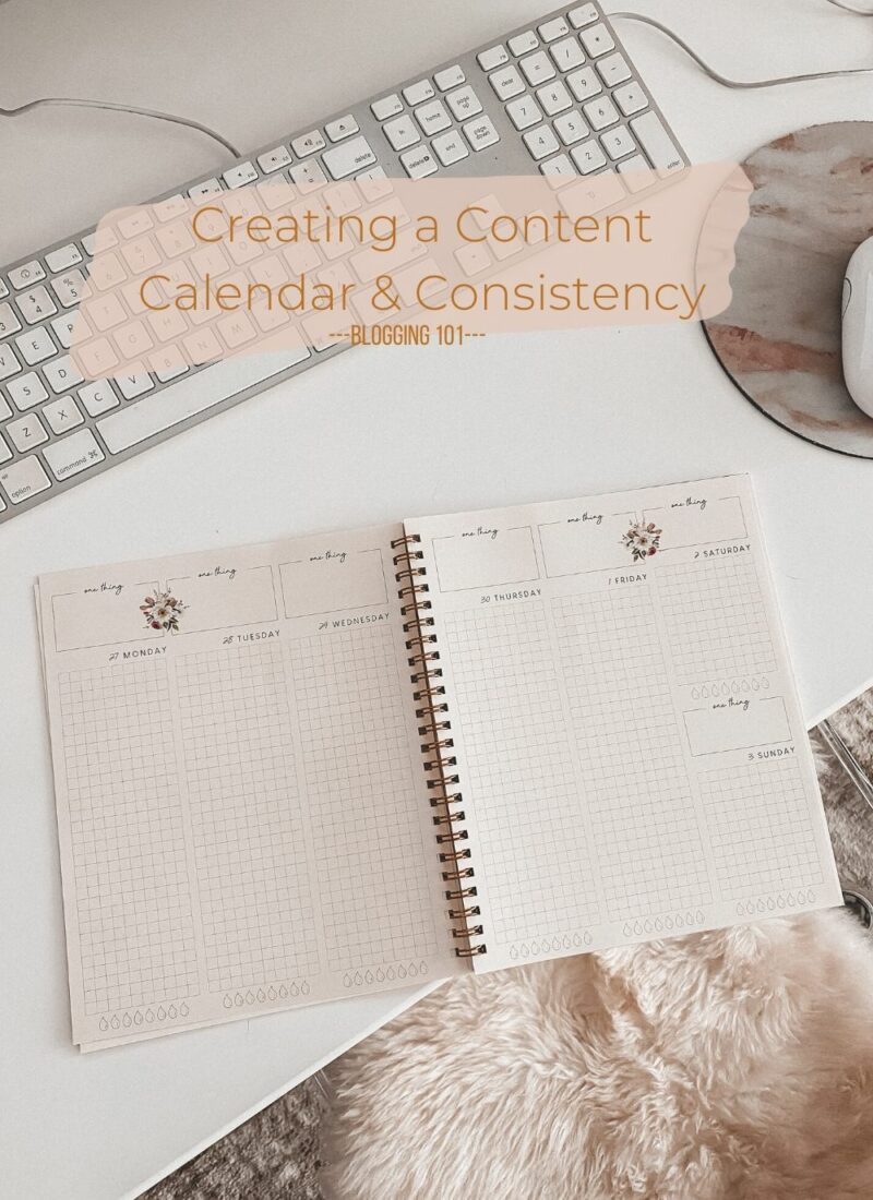 Consistency & How To Create A Content Calendar | Blogging 101 | Audrey Stowe a fashion and lifestyle blogger