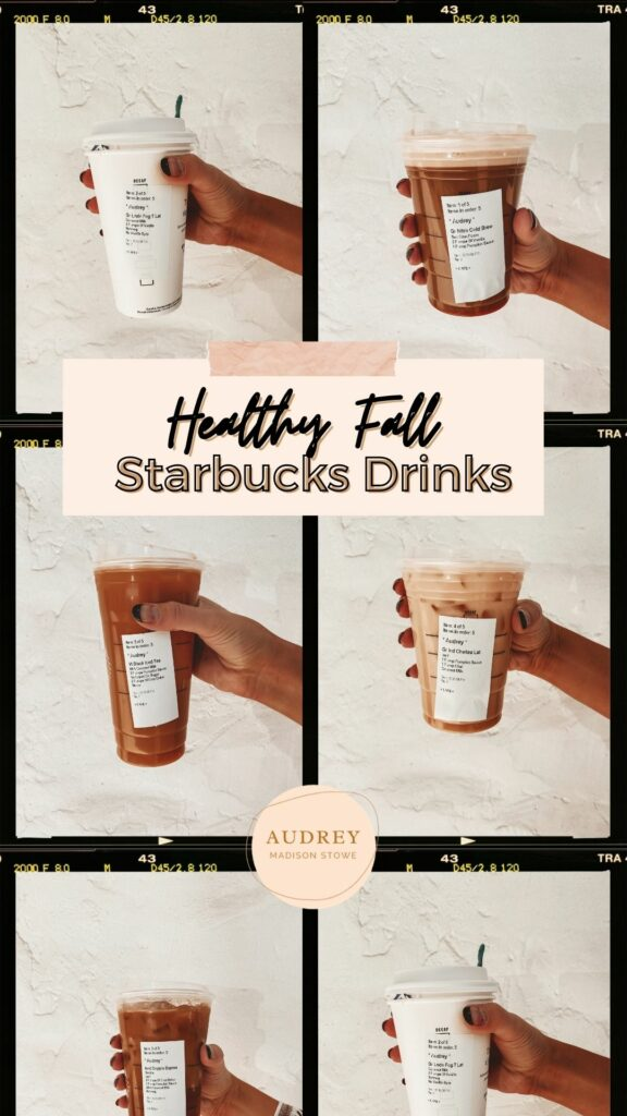HEALTHY FALL STARBUCKS DRINKS | STARBUCKS DRINKS TO TRY | Audrey Madison Stowe a fashion and lifestyle blogger