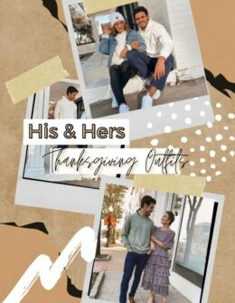 Thanksgiving Outfits For Him & Her! Outfit Ideas | Audrey Madison Stowe a fashion and lifestyle blogger